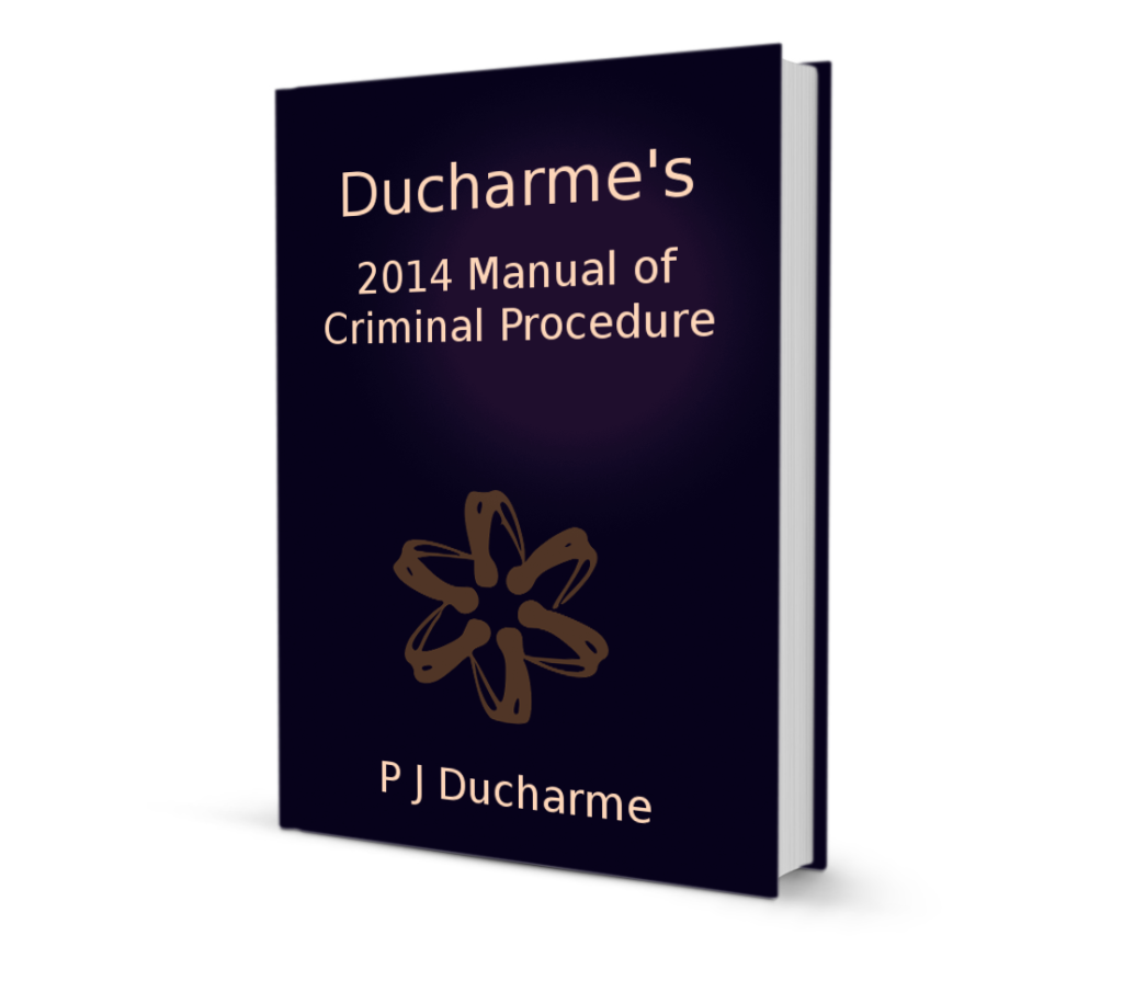 ducharme's 2014 manual of criminal procedure