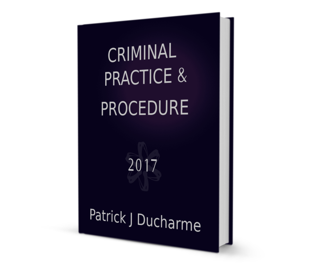 Patrick Ducharme Criminal Practice and Procedure
